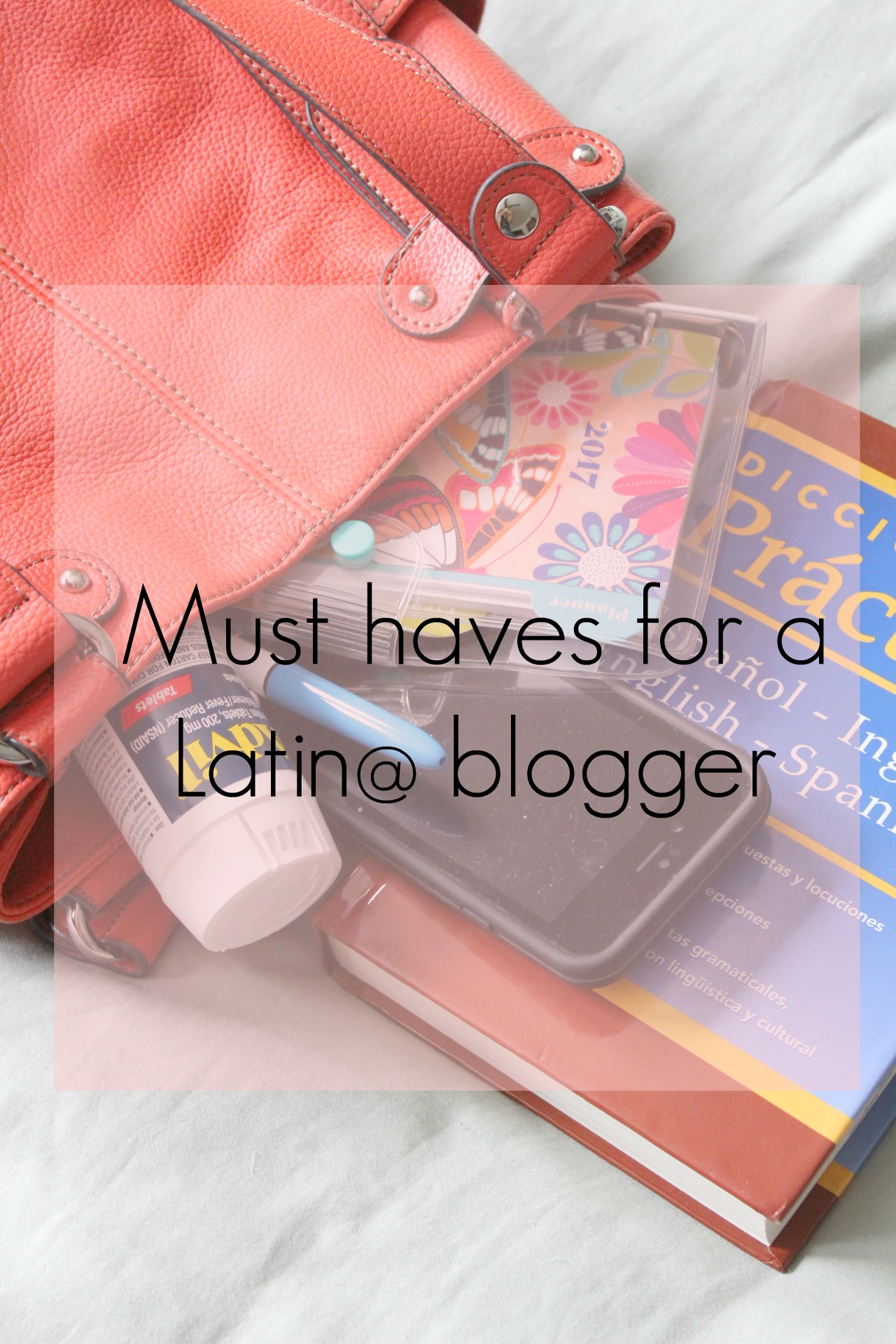 must-haves-for-a-latina-blogger